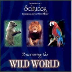 Discovering the Wild World - Dan Gibson's Solitudes